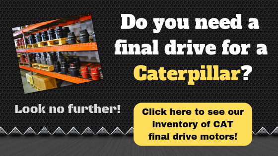 Do you need a final drive for a Caterpillar?