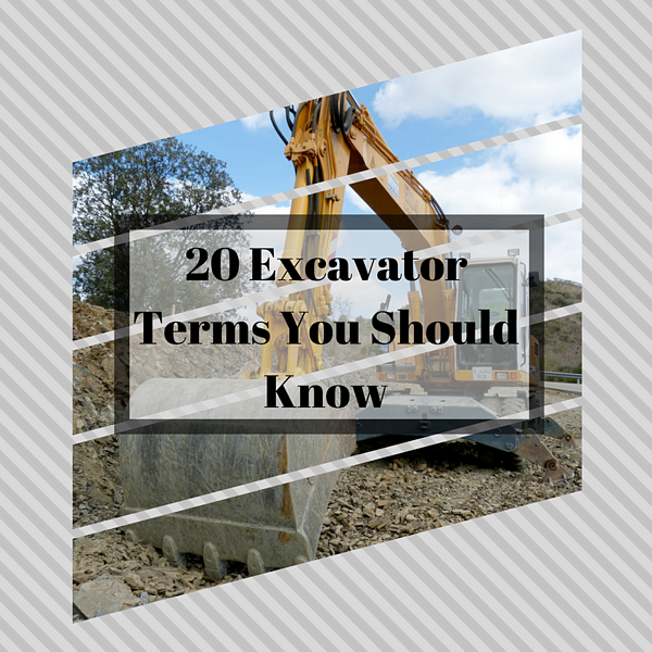20 Excavator Terms You Should Know
