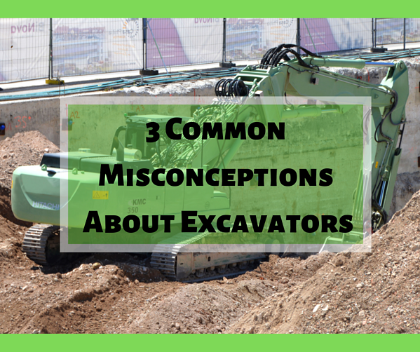3 Common Misconceptions About Excavators