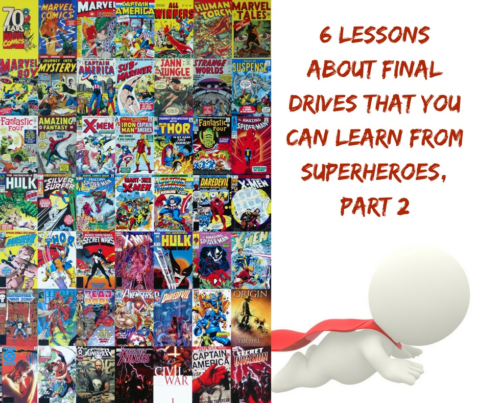 6 Lessons About Final Drives That You Can Learn From Superheroes, Part 1 (2)