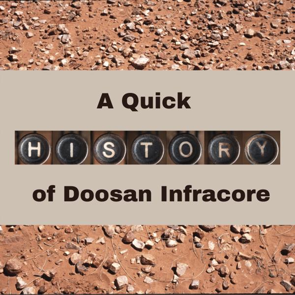 A Quick History of Doosan Infracore (1)