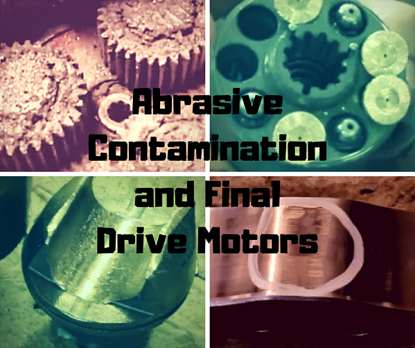 Abrasive Contamination and Final Drive Motors