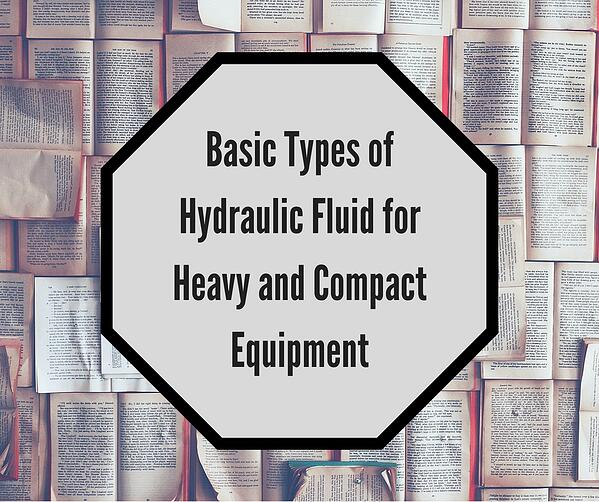Basic Types of Hydraulic Fluid for Heavy and Compact Equipment (1)