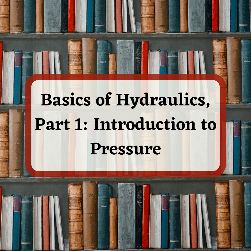 Basics of Hydraulics, Part 1_ Introduction to Pressure