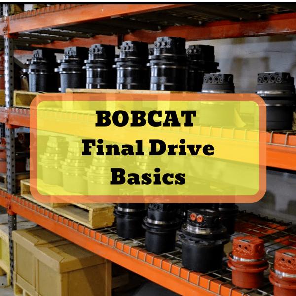 Bobcat Final Drive Basics