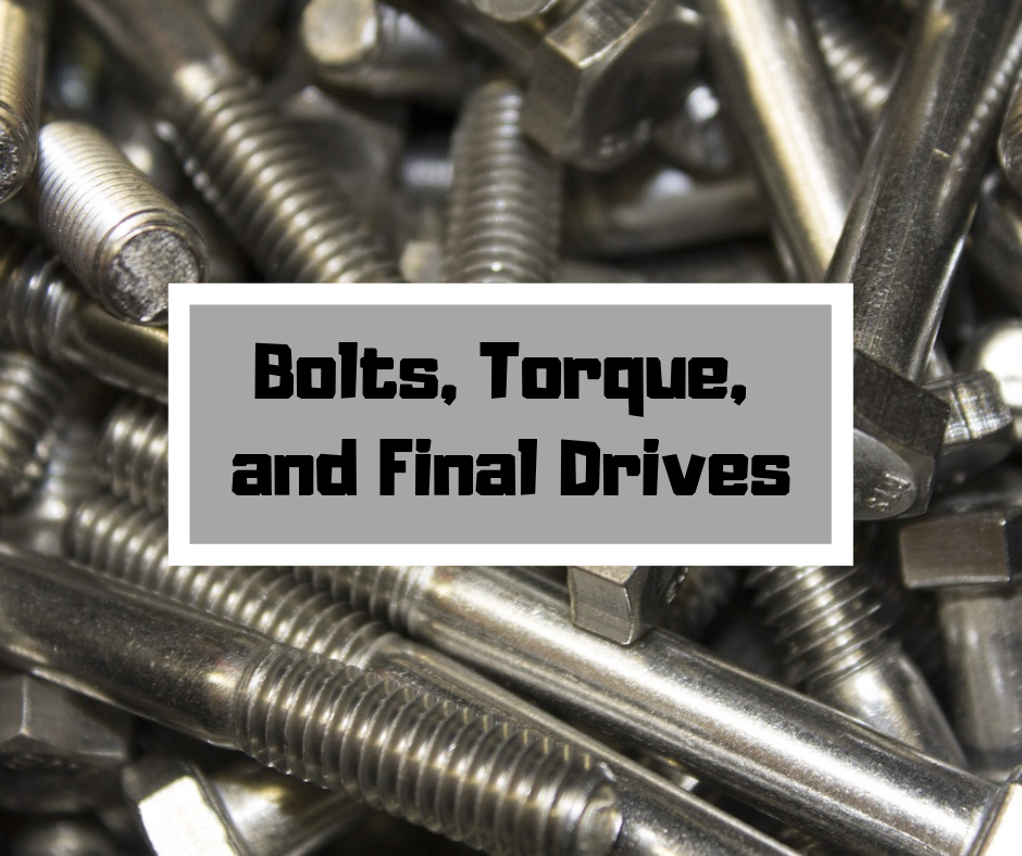 Bolts, Torque, and Final Drives (1)