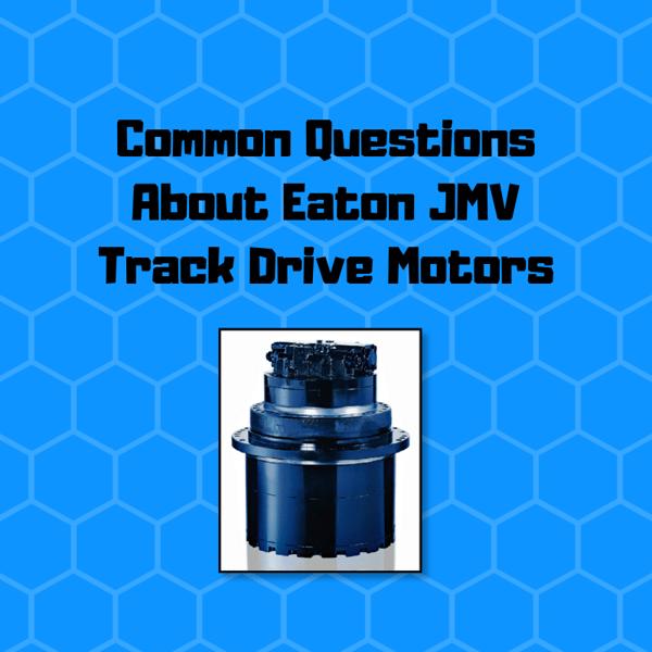 Common Questions About Eaton JMV Track Drive Motors