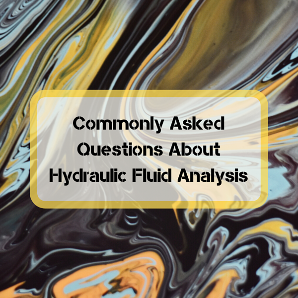 Commonly Asked Questions About Hydraulic Fluid Analysis