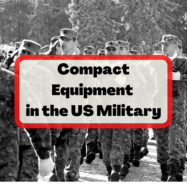 Compact Equipment in the US Military