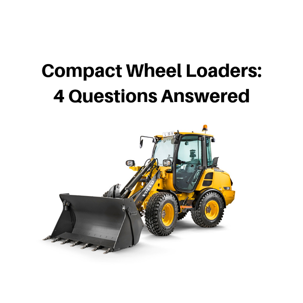 Compact Wheel Loaders - 4 Questions Answered