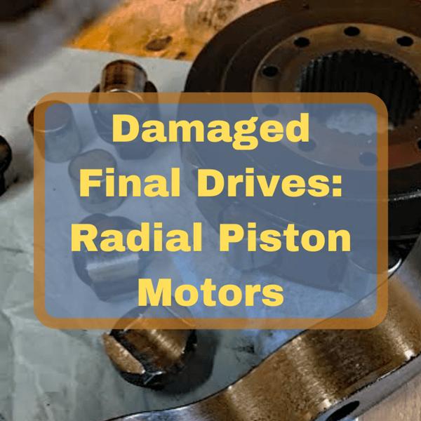 Damaged Final Drives_ Radial Piston Motors