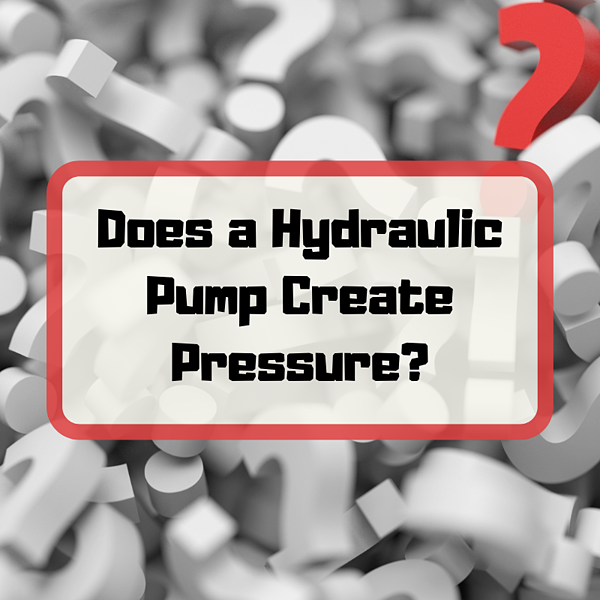 Does a Hydraulic Pump Create Pressure