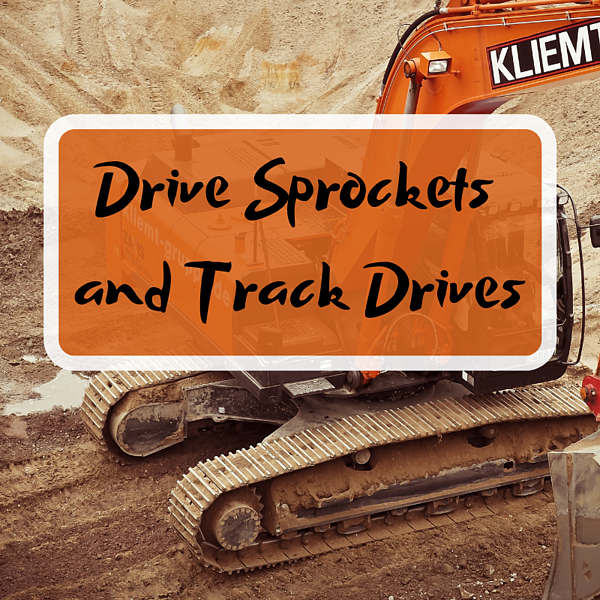 Drive Sprockets and Track Drives