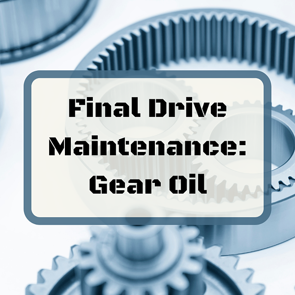 Final Drive Maintenance_ Gear Oil