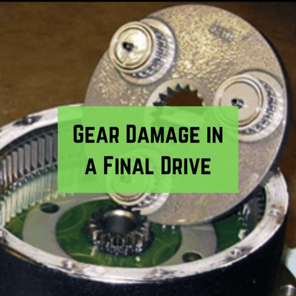 Gear Damage in a Final Drive
