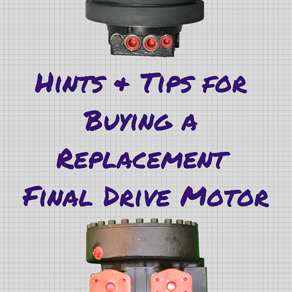Hints and Tips for Buying a Replacement Final Drive Motor