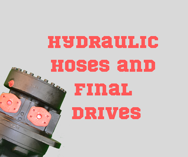 Hydraulic Hoses and Final Drives