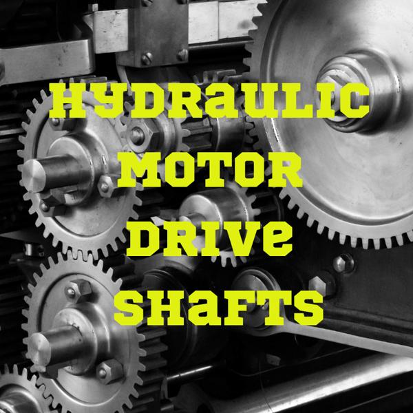 Hydraulic Motor Drive Shafts