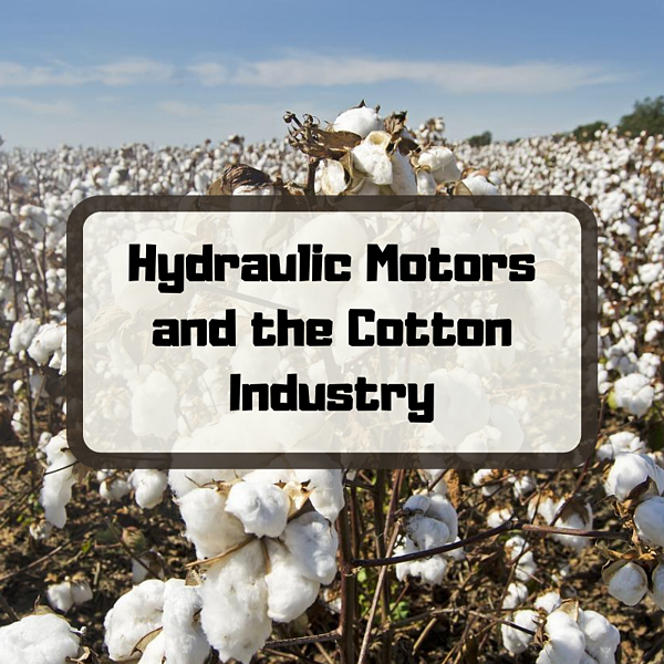 Hydraulic Motors and the Cotton Industry
