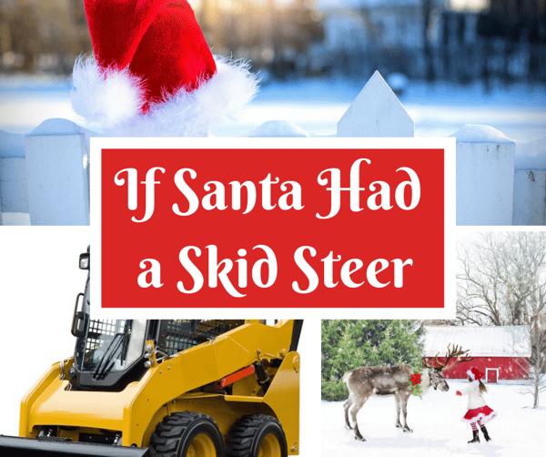 If Santa Had a Skid Steer