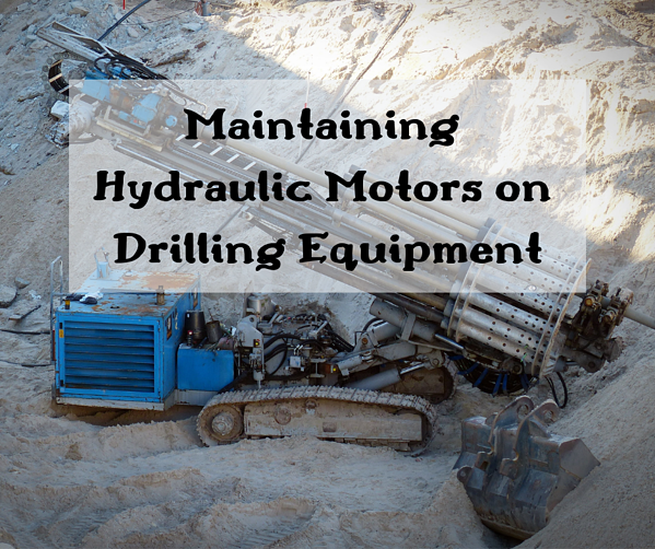 Maintaining Hydraulic Motors on Drilling Equipment