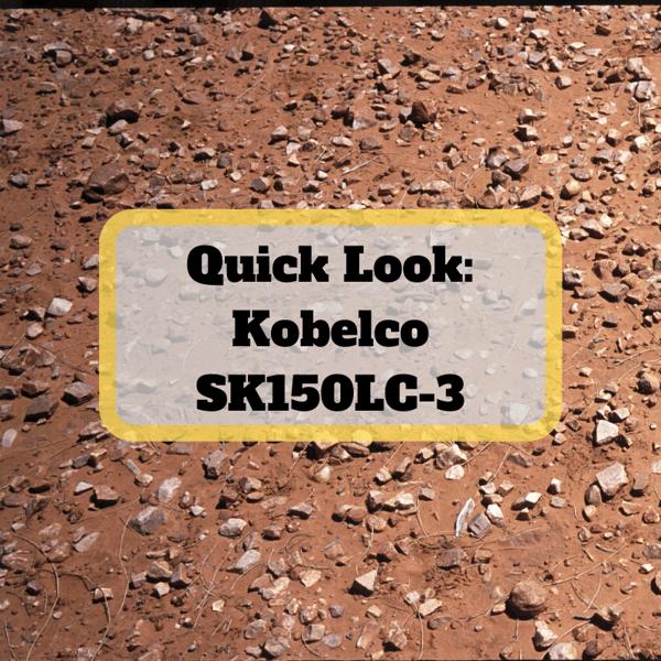 Quick Look_ Kobelco SK150LC-3