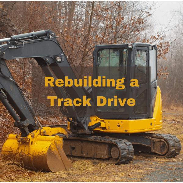 Rebuilding a Track Drive