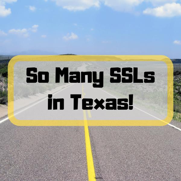 So Many SSLs in Texas!