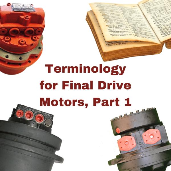 Terminology for Final Drive Motors, Part 1 (1)