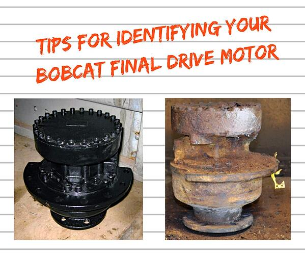 Tips For Identifying Your Bobcat Final Drive Motor