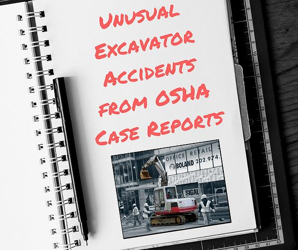 Unusual Excavator Accidents from OSHA Case Reports
