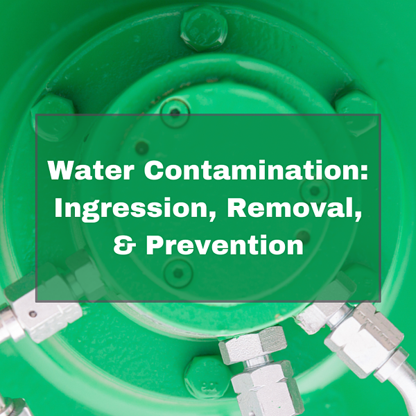 Water Contamination Ingression, Removal, and Prevention