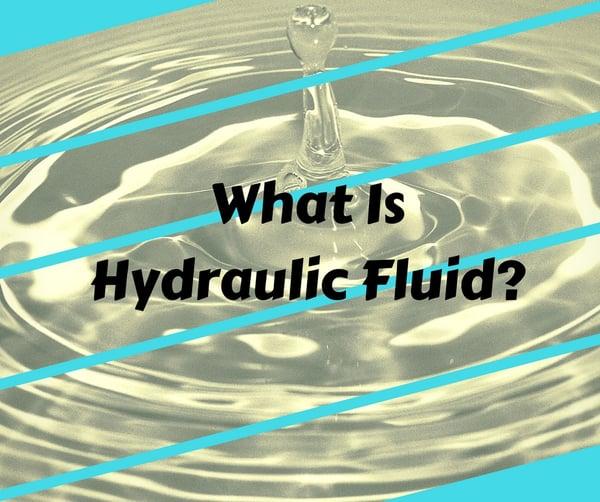 What Is Hydraulic Fluid_