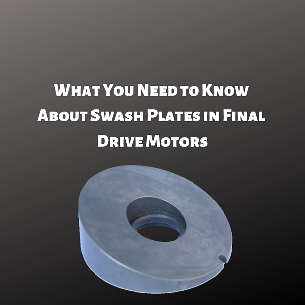 What You Need to Know About Swash Plates in Final Drive Motors