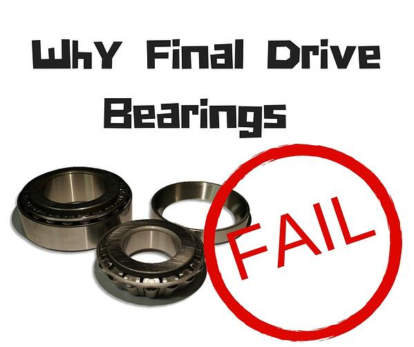 Why Final Drive Bearings Fail (1)