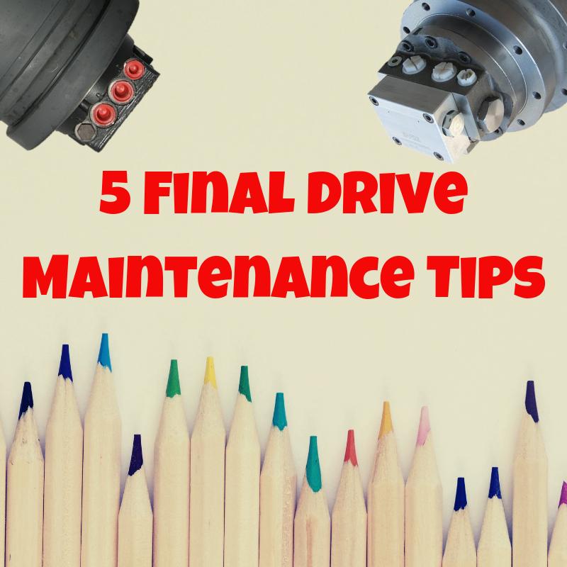 5 Final Drive Maintenance Tips