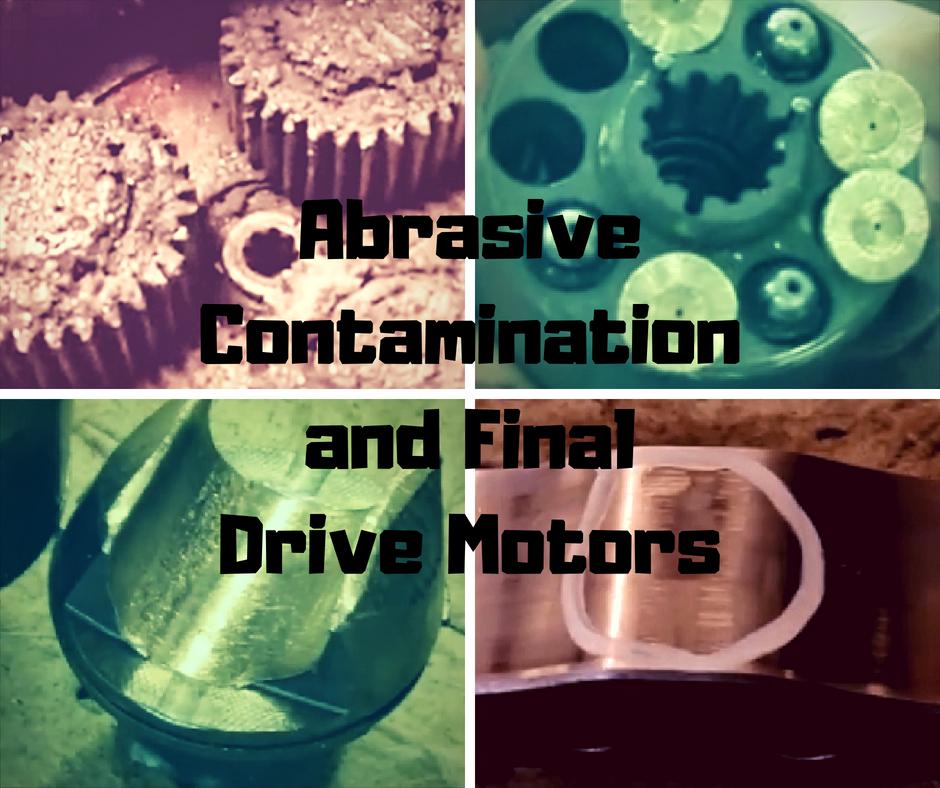 Abrasive Contamination and Final Drive Motors