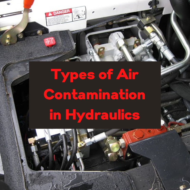 Types of Air Contamination in Hydraulics