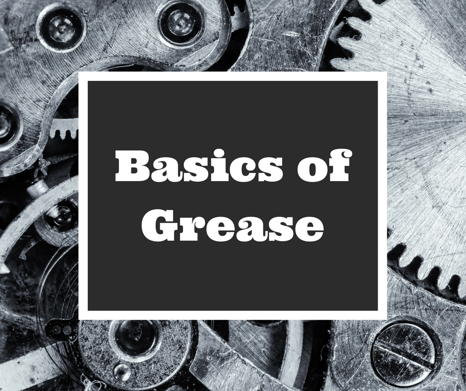 Basics of Grease