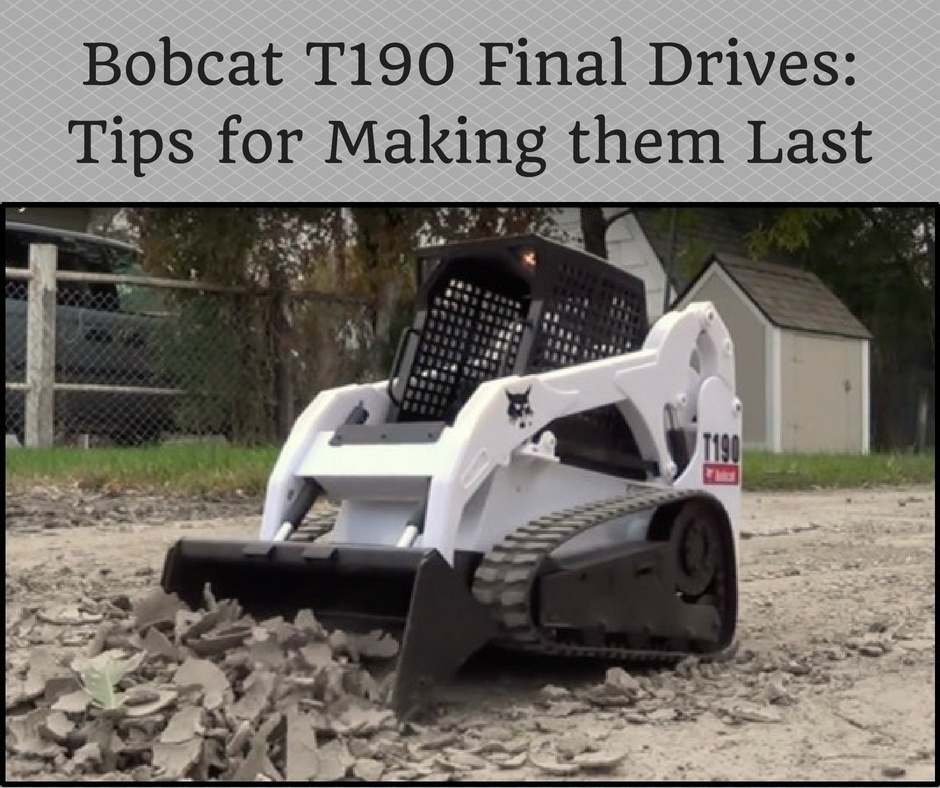 Bobcat T190 Final Drives_ Tips for Making them Last