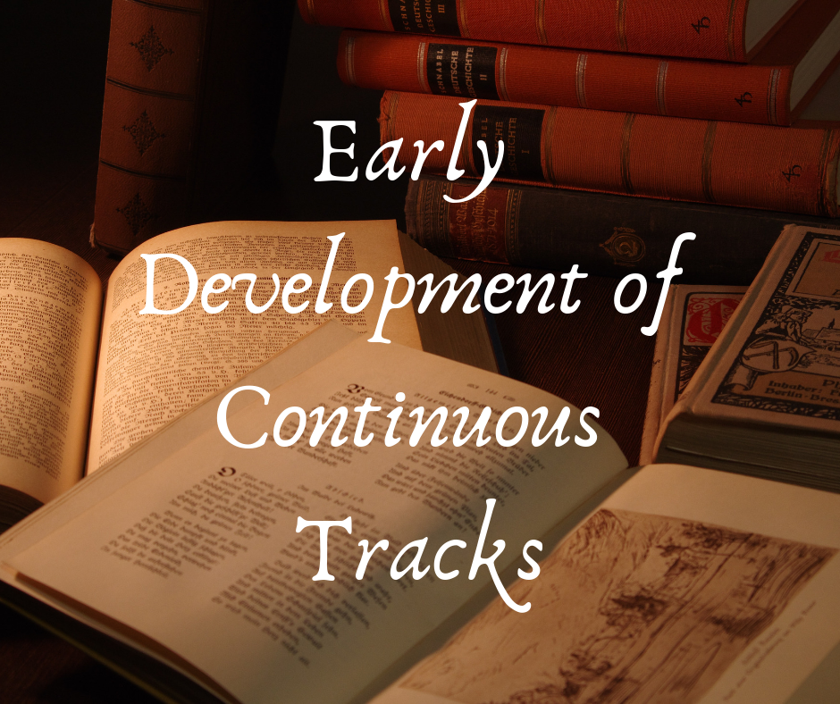 Early Development of Continuous Tracks