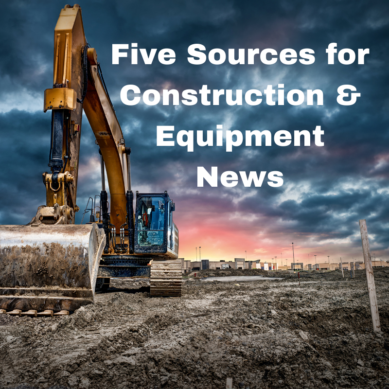 Five Sources for Construction and Equipment News