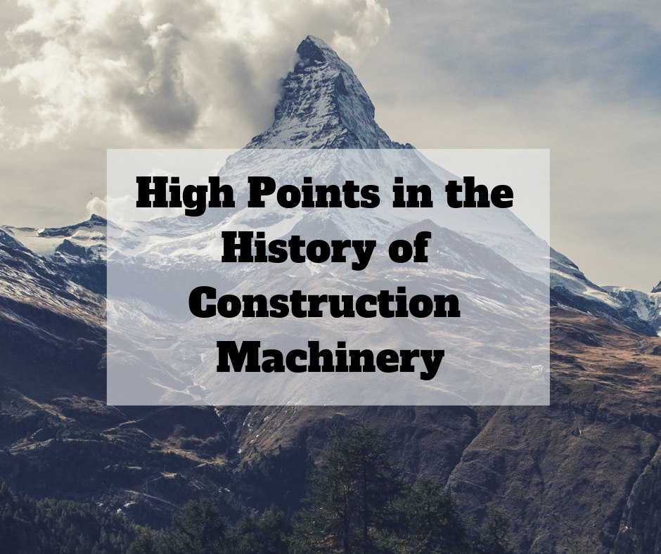 High Points in the History of Construction Machinery v2