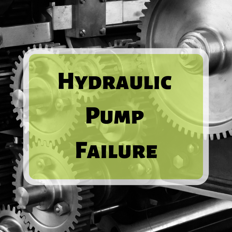 Hydraulic Pump Failure