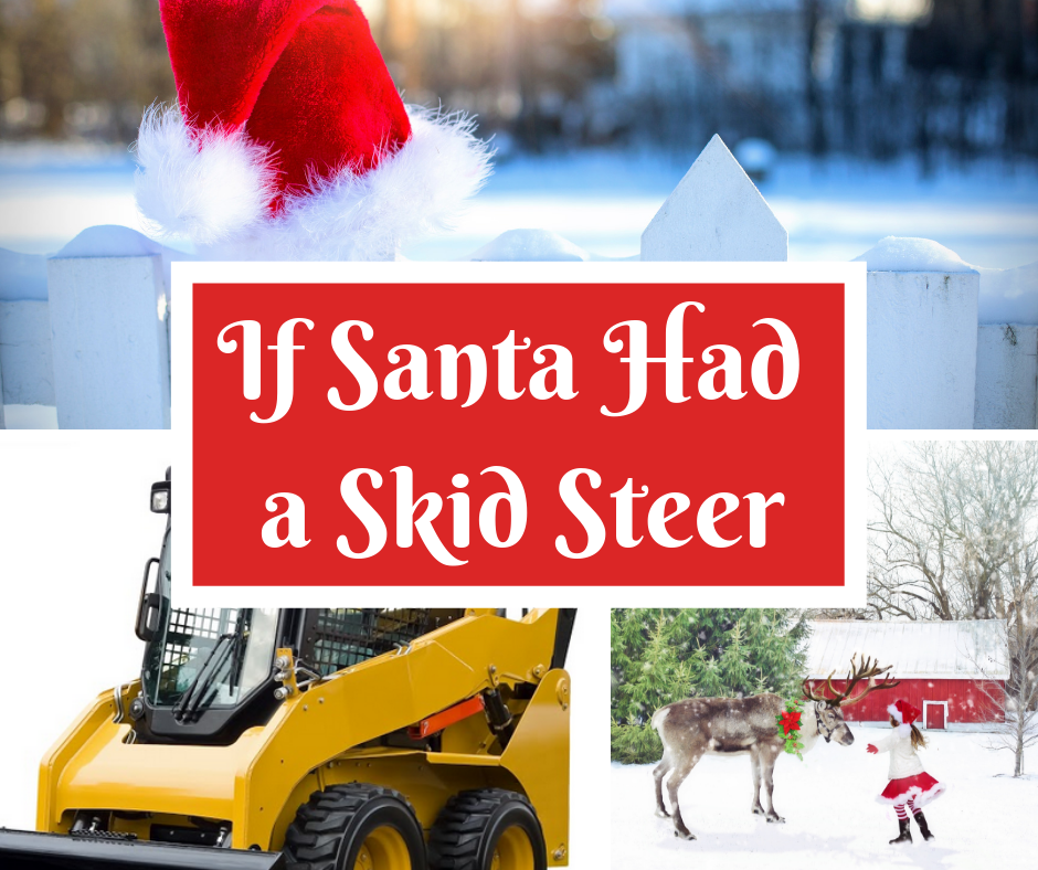 If Santa Had a Skid Steer
