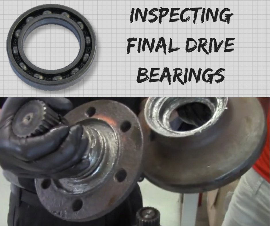 Inspecting Final Drive Bearings