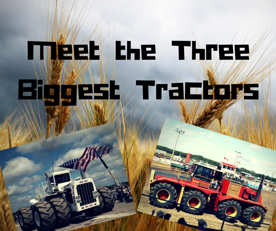 Meet the Three Biggest Tractors