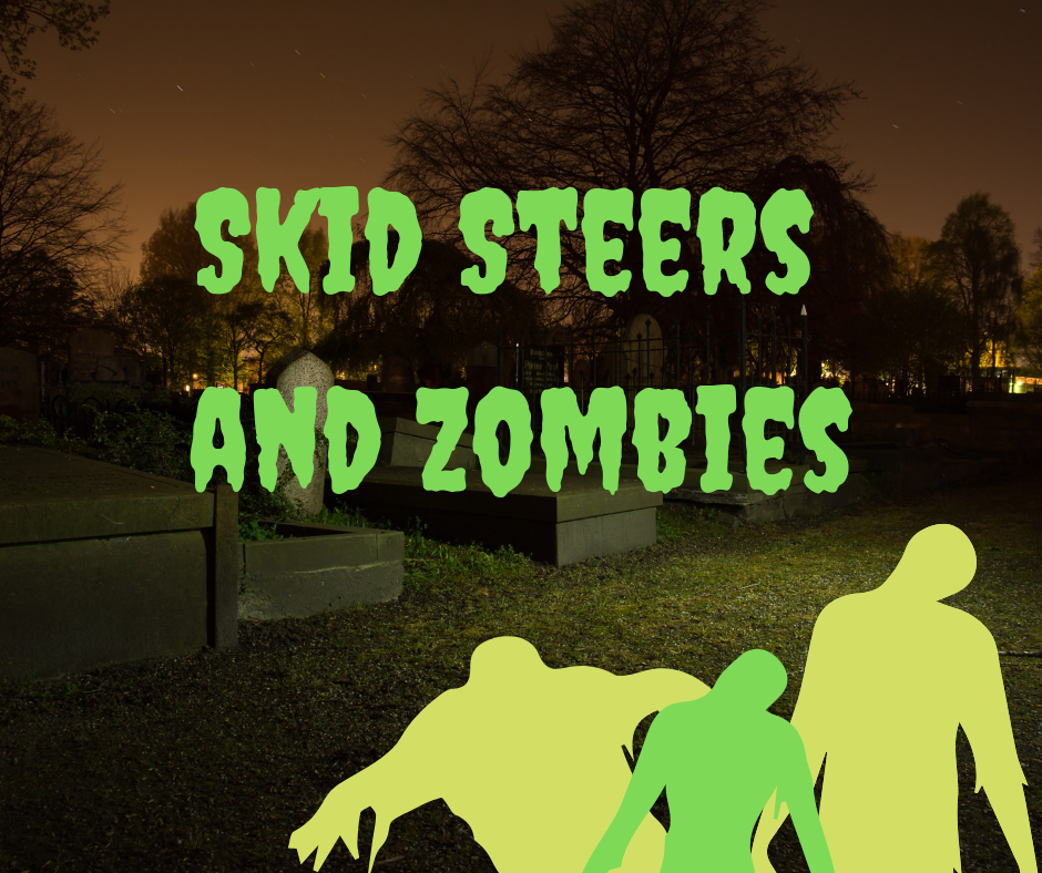 Skid Steers and Zombies