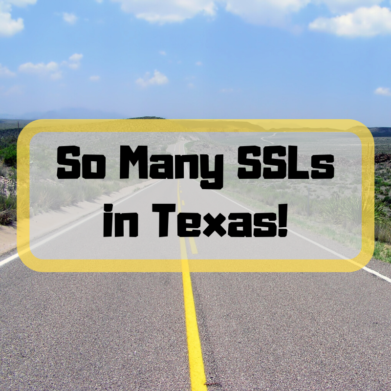 So Many SSLs in Texas!