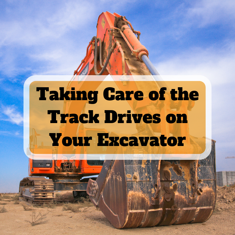 Taking Care of the Track Drives on Your Excavator